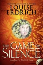 Game of Silence - Louise Erdrich