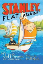 Stanley, Flat Again! : Flat Stanley Series : Book 6 - Jeff Brown