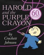 Harold and the Purple Crayon : Purple Crayon Books - Crockett Johnson
