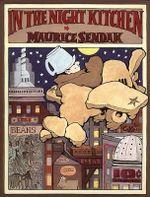 In the Night Kitchen : Caldecott Collection - Maurice Sendak
