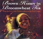 Brown Honey in Broomwheat Tea : Trophy Picture Books (Paperback) - Joyce Carol Thomas
