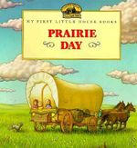 Prairie Day : Adapted from the Little House Books by Laura Ingalls Wilder - Laura Ingalls Wilder