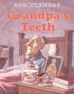 Grandpa's Teeth : Trophy Picture Books (Paperback) - Rod Clement