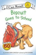 Biscuit Goes to School : Biscuit Ser. - Alyssa Satin Capucilli