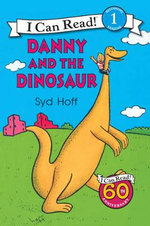 Danny and the Dinosaur : I Can Read - Syd Hoff