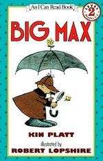 Big Max : I Can Read Books: Level 2 - Kin Platt