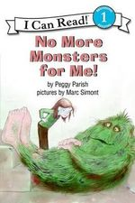 No More Monsters for ME! : I Can Read Book S. - Peggy Parish