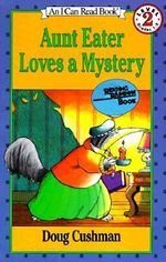 Aunt Eater Loves a Mystery : I Can Read Book - Doug Cushman