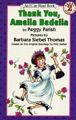 Thank You, Amelia Bedelia : I Can Read - Peggy Parish