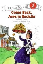 Come Back Amelia Bedelia : I Can Read - Peggy Parish