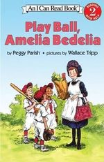 Play Ball, Amelia Bedelia - Peggy Parish