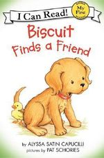 Biscuit Finds a Friend : My First I Can Read Books - Alyssa Satin Capucilli