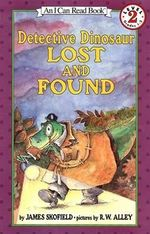 Detective Dinosaur Lost and Found - James Skofield