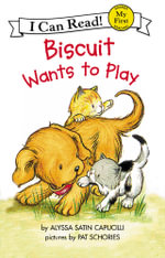 Biscuit Wants to Play : My First I Can Read - Level Pre1 (Quality) - Alyssa Satin Capucilli