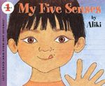 My Five Senses : Let's Read and Find out Books - Aliki