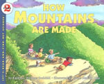 How Mountains are Made - Kathleen Weidner Zoehfeld