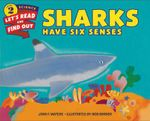 Sharks Have Six Senses : Let's Read and Find Out - John F Waters