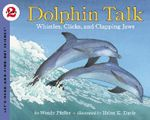 Dolphin Talk : Whistles, Clicks, and Clapping Jaws - Wendy Pfeffer