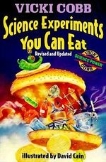 Science Experiments You Can Eat : Revised Edition - Vicki Cobb