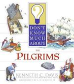 Don't Know Much about the Pilgrims : Don't Know Much About...(Paperback) - Kenneth C Davis
