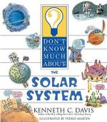 Don't Know Much about the Solar System - Kenneth C. Davis