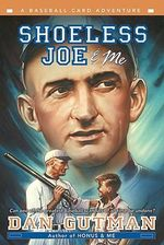 Shoeless Joe & ME - Dan Gutman