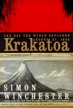 Krakatoa : The Day the World Exploded: August 27, 1883 - Simon Winchester