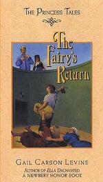 The Fairy's Return : Princess Tales - Gail Carson Levine