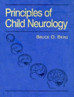 Principles of Child Neurology : Medical Decisions at the Beginning of Life - Bruce O. Berg