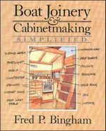 Boat-Joinery and Cabinetmaking Simplified - Fred P. Bingham
