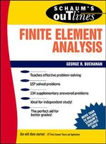 Schaum's Outline of Finite Element Analysis : Symposium : Papers - George R. Buchanan