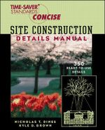 Time-saver Standards : Site Construction Details Manual - Nicholas T. Dines