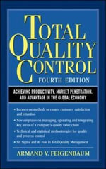 Total Quality Control : Achieving Productivity, Market Penetration and Advantage in the Global Economy - Armand V. Feigenbaum