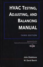 HVAC Testing, Adjusting and Balancing Field Manual - John Gladstone
