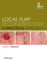 Local Flap Reconstruction : Australian Edition : 2nd Edition - Anthony Penington