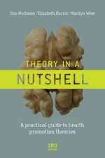 Theory in a Nutshell : A Practical Guide to Health Promotion Theories : 3rd Edition - Don Nutbeam