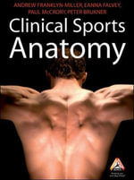 Clinical Sports Anatomy : Sports Medicine - Andrew Franklyn-Miller