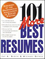 101 More Best Resumes : Over 550 Updated Listings to Help You Find the Rig... - Jay Block