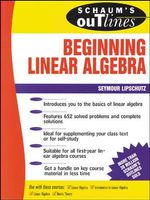Schaum's Outline of Beginning Linear Algebra : Schaum's Outlines - Seymour Lipschutz