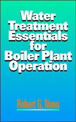 Water Treatment Essentials for Boiler Plant Operation : Transformation of Nuclear Safety Since Three Mile ... - Robert G. Nunn
