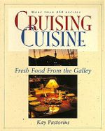 Cruising Cuisine : Fresh Food from the Galley - Kay Pastorius