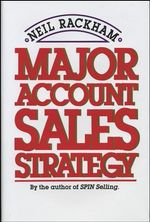 Major Account Sales Strategy - Neil Rackham