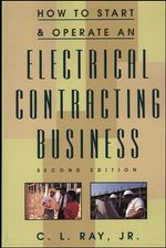 How to Start and Operate an Electrical Contracting Business - Charles L. Ray