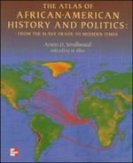 The Atlas of African-American History and Politics from the Slave Trade to Modern Times : From the Slave Trade to Modern Times - Arwin Smallwood