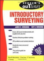 Schaum's Outline of Introductory Surveying : Schaum's Outline Series - James R. Wirshing