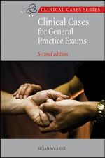 Clinical Cases for General Practice Exams - Susan Wearne