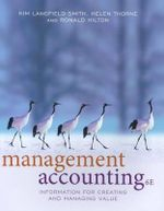 Management Accounting : Information for Managing and Creating Value : 6th Edition - Kim Langfield-Smith