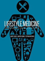 Lifestyle Medicine : Managing Diseases of Lifestyle in the 21st Century : 2nd Edition - Garry Egger
