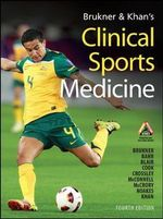 Brukner & Khan's Clinical Sports Medicine : 4th Edition - Peter Brukner