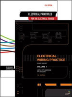 Electrical Wiring Practice 7E v. 1 / Electrical Principles for the Electrical Trades 6E v. 1 :  Take Charge, Lose Weight, Get in Shape, and Chang... - Keith Pethebridge